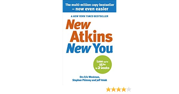 New Atkins For a New You: The Ultimate Diet for Shedding Weight and Feeling Great (English Edition) eBook: Eric C. Westman, Stephen D. Phinney, ...