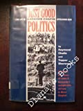 Just Good Politics : The Life of Raymond Chafin, Appalachian Boss, Chafin, Raymond and Sherwood, Topper, 0822937891