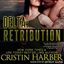 Delta: Retribution Audiobook by Cristin Harber Narrated by Jeffrey Kafer