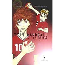 Team Handball 1 - Le Nouveau (French Edition)