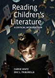 Reading Children's Literature : A Critical Introduction, Hintz, Carrie and Tribunella, Eric, 0312608489