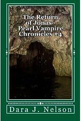 The Return of Jonas: Pearl Vampire Chronicles Paperback