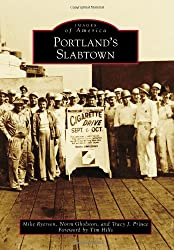 Portland's Slabtown (Images of America Series)