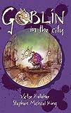 Goblin in the City, Victor Kelleher, 1864719516