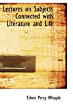Lectures on Subjects Connected with Literature and Life, Edwin Percy Whipple, 1103713817