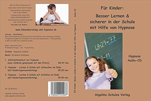 Für Kinder: Besser Lernen & sicherer in der Schule mit Hilfe von Hypnose: Hypnose Audio-CD mit Kindereinleitung in die Hypnose