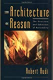 The Architecture of Reason, Robert Audi, 0195158423