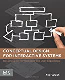 Conceptual Design for Interactive Systems : Designing for Performance and User Experience, Parush, Avi, 0124199690