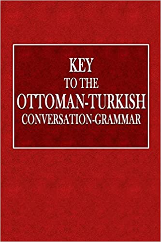 Key to the Ottoman-Turkish Conversation-Grammar