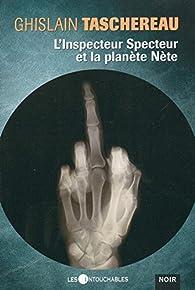 L'inspecteur Specteur et la planète Nète par Ghislain Taschereau