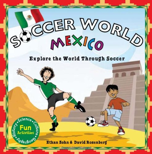 Read Online Soccer World: Mexico: Explore the World Through Soccer pdf
