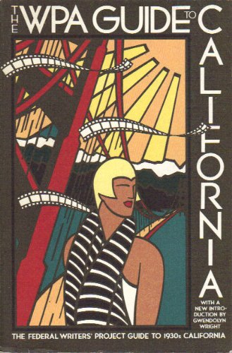 Books : The WPA Guide to California: The Federal Writers' Project Guide to 1930s California