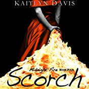Scorch: Midnight Fire, Book 4 | Kaitlyn Davis