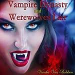Vampire Dynasty and Werewolves Lair | Vianka Van Bokkem