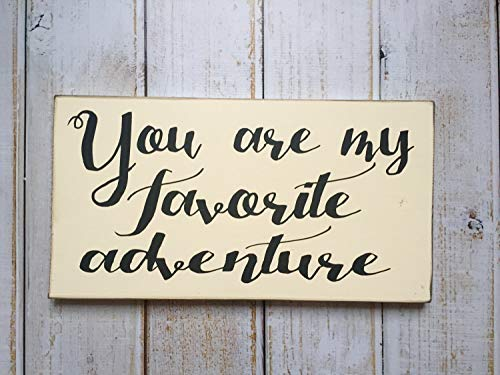 (Wood Plaque Decor You are My Favorite Adventure Typography Sign Hand Painted Wall Hanging Wooden Sign)