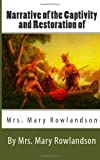 Narrative of the Captivity and Restoration of Mrs. Mary Rowlandson, Mary Rowlandson, 1495994902