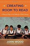 Creating Room to Read, John Wood, 0670025984