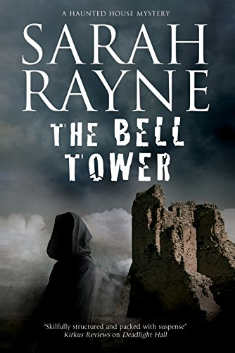 Bell Tower  The  A Haunted House Mystery  A Nell West And Michael Flint Haunted House Story