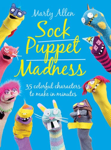 Sock Puppet Madness  35 Colourful Characters To Make In Minutes