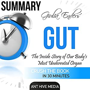 Summary of Giulia Enders' Gut: The Inside Story of Our Body's Most Underrated Organ Audiobook