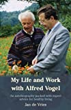 My Life and Work with Alfred Vogel, Jan De Vries, 1840189851