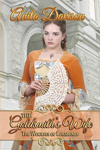 The Goldsmith's Wife (The Woulfes of Loxsbeare) (King William Of Orange Battle Of The Boyne)