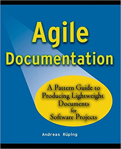 Agile Documentation A Pattern Guide To Producing Lightweight - Software documentation