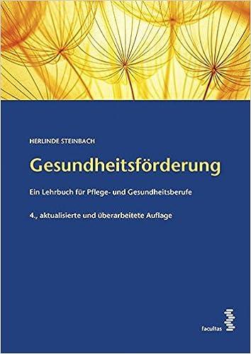 Gesundheitsförderung: Ein Lehrbuch für Pflege- und Gesundheitsberufe ...