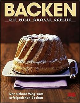 Backen - Die große Schule: Amazon.es: Arnold Zabert: Libros ...