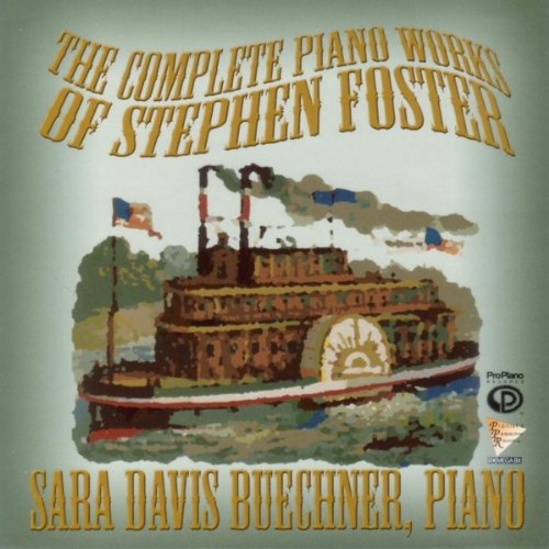 The Complete Piano Works and Assorted Transcriptions of Stephen Foster
