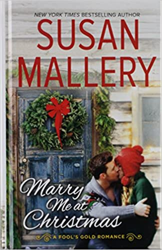 Marry Me At Christmas.Amazon Com Marry Me At Christmas A Fool S Gold Romance