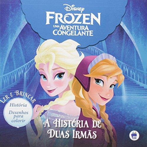 Frozen. A História de Duas Irmãs
