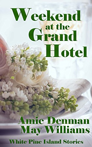 Weekend at the Grand Hotel (White Pine Island Stories Book 6)