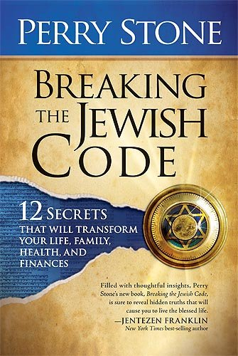 Breaking the Jewish Code: 12 Secrets that Will Transform Your Life, Family, Health, and Finances by Charisma Media Company