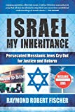 Israel My Inheritance: Persecuted Messianic Jews Cry Out for Justice and Reform