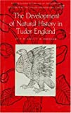 Development of Natural History in Tudor England, F. D. Hoeniger and J. F. Hoeniger, 0918016290