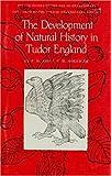 Development of Natural History in Tudor England, F. D. Hoeniger and J. F. Hoeniger, 0918016290