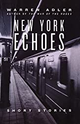 New York Echoes: Stories of Love, Joy, Tragedy and Glory in New York City