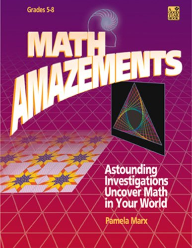 Math Amazements: Astounding Investigations Uncover Math in Your World (Good Year Book)