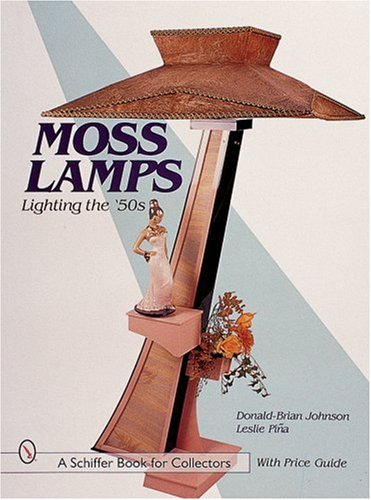 Moss Lamps: Lighting the '50s (Schiffer Book for Collectors with Price Guide) 51070nYfJbL