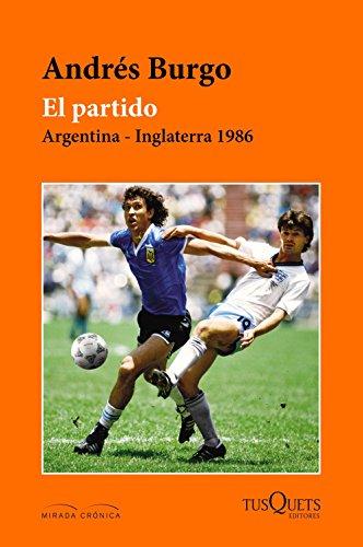 El partido: El partido (Spanish Edition) by [Burgo, Andrés]