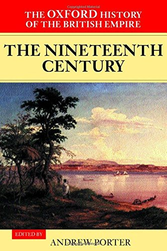 3: The Oxford History of the British Empire: Volume III: The Nineteenth Century