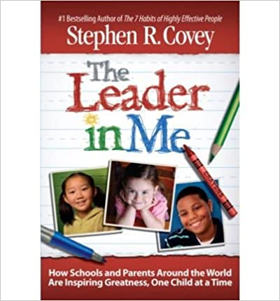 Book The Leader in Me: How Schools and Parents Around the World Are Inspiring Greatness, One Child at a Time (Other book format) - Common