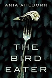 The Bird Eater by Ania Ahlborn science fiction book reviews