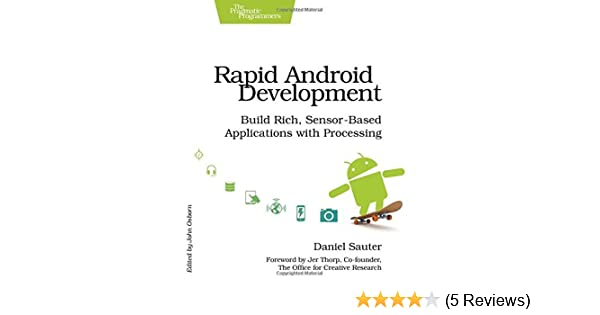 Sensor-Based Applications with Processing Build Rich Rapid Android Development