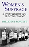 img - for Women's Suffrage: A Short History of a Great Movement book / textbook / text book