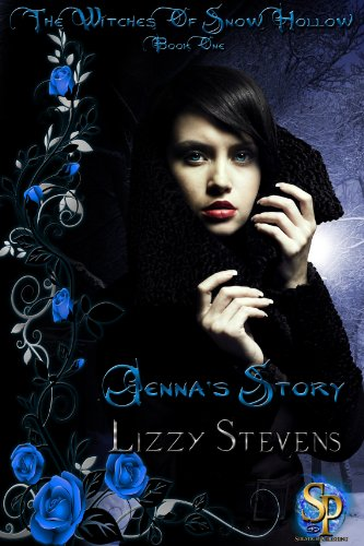 The Witches Of Snow Hollow Book One Jenna's Story by [Stevens, Lizzy]