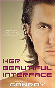 Her Beautiful Interface (Artificial Love Short Stories Book 1) by [Conroy, Erica]