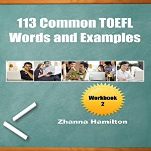 113 Common TOEFL Words and Examples: Workbook 2 Audiobook