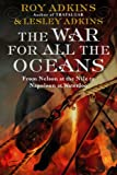 Front cover for the book The War for All the Oceans: From Nelson at the Nile to Napoleon at Waterloo by Roy Adkins